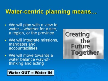 Water-centric planning means...