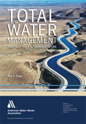 Total water management: practices for a sustainable future, by neil grigg - cover (125p)