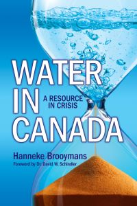 Water in canada, a resource in crisis - by hanneke brooymans
