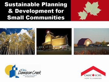 Dawson creek -- sustainable planning & development for small communities workshop